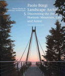 Paolo Bürgi Landscape Architect: Discovering the Horizon: Mountain, Lake, and Forest