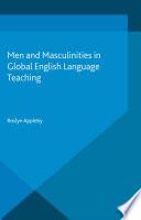 Men And Masculinities In Global English Language Teaching