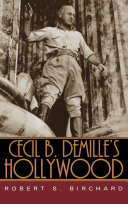 Cecil B  DeMille s Hollywood