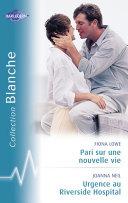 Pari sur une nouvelle vie - Urgence au Riverside Hospital (Harlequin Blanche) Pdf/ePub eBook