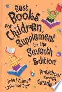 Best Books for Children  : Preschool Through Grade 6. Supplement to the seventh edition