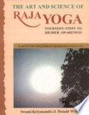 """Art and Science of Raja Yoga: Fourteen Steps to Higher Awareness, Based on the Teachings of Paramhansa Yogananda"" by J. Donald Walters"