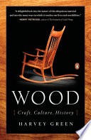 Wood  : Craft, Culture, History