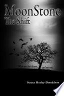 MoonStone: The Shift