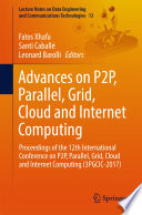 Advances on P2P, Parallel, Grid, Cloud and Internet Computing  : Proceedings of the 12th International Conference on P2P, Parallel, Grid, Cloud and Internet Computing (3PGCIC-2017)