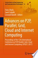 Advances On P2p Parallel Grid Cloud And Internet Computing Book PDF