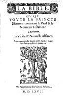 La bible, qui est toute la sainte escripture. (Les pseaumes mis en rime Francoise par Clement Marot et Theodore de Beze et le Calendrier historial.)