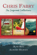 The Dogwood Collection: Dogwood / June Bug / Almost Heaven ebook