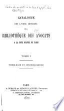 Catalogue des livres imprimés de la Bibliothèque des avocats à la Cour d'appel de Paris ...