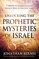 Unlocking the Prophetic Mysteries of Israel Pdf/ePub eBook