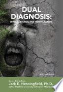 Dual Diagnosis  Drug Addiction and Mental Illness