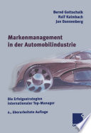 Markenmanagement in der Automobilindustrie  : Die Erfolgsstrategien internationaler Top-Manager