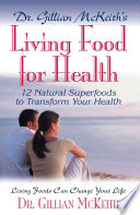 Dr Gillian Mckeith S Living Food For Health