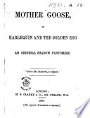 Mother Goose  or  Harlequin and the Golden Egg  an original shadow pantomime