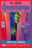 How to Kill a Monster (Goosebumps #46) [Pdf/ePub] eBook