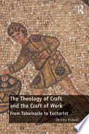 The Theology of Craft and the Craft of Work