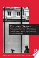 Camera Graeca Photographs Narratives Materialities