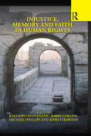 Injustice  Memory and Faith in Human Rights
