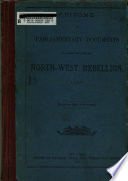 Epitome Of Parliamentary Documents In Connection With The North West Rebellion 1885