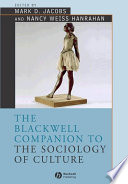 The Blackwell Companion to the Sociology of Culture