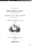 The History of English Dramatic Poetry to the Time of Shakespeare  and Annals of the Stage to the Restoration  A New Ed