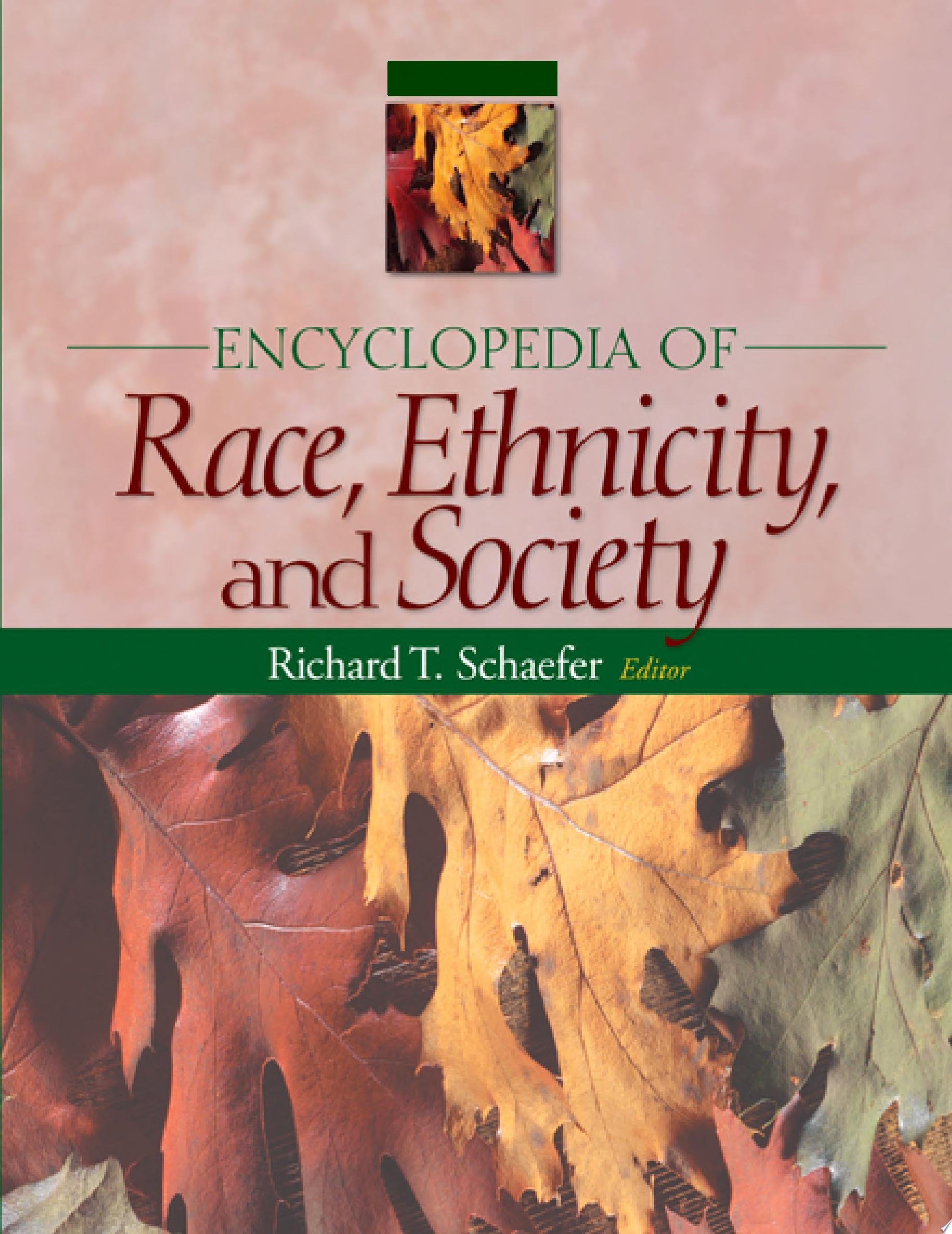 Encyclopedia of Race  Ethnicity  and Society