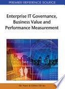 Enterprise IT Governance, Business Value and Performance Measurement