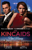The Kincaids  New Money  Behind Boardroom Doors  Dynasties  The Kincaids  Book 5    The Kincaids  Jack and Nikki  Part 3   On the Verge of I Do  Dynasties  The Kincaids  Book 7    The Kincaids  Jack and Nikki  Part 4