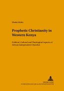Prophetic Christianity in Western Kenya