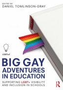 Big Gay Adventures in Education