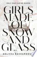 Girls Made of Snow and Glass Melissa Bashardoust Cover