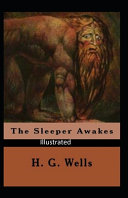 Read Online The Sleeper Awakes Illustrated For Free