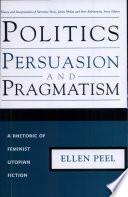 Politics, Persuasion, and Pragmatism
