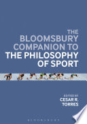 The Bloomsbury Companion to the Philosophy of Sport