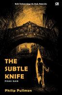 His Dark Materials#2: Pisau Gaib (The Subtle Knife)