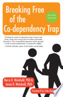 """Breaking Free of the Co-Dependency Trap"" by Janae B. Weinhold, Barry K. Weinhold="