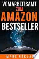 Vom Arbeitsamt Zum Amazon Bestseller