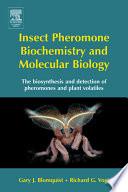 Insect Pheromone Biochemistry And Molecular Biology Book PDF