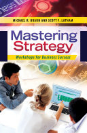 """Mastering Strategy: Workshops for Business Success"" by Michael R. Braun, Scott F. Latham"