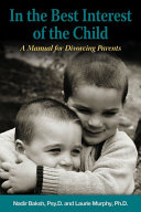 In The Best Interest Of The Child  A Manual for Divorcing Parents