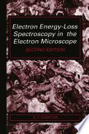 Electron Energy Loss Spectroscopy in the Electron Microscope