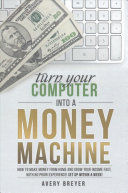Turn Your Computer Into a Money Machine