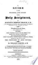 A Guide To The Reading And Study Of The Holy Scriptures Translated From The Latin And Augmented With Notes Distinct Notations Of Some Of The Best Editions Of The Greek And Hebrew Scriptures And A Select List Of Commentaries And Biblical Works Exhibiting Also In Each Book The Criticisms Of Able Divines Together With An Interesting Life Of The Author By W Jaques Second Edition Appendix Treatise On The Affections As Connected With The Study Of The Holy Scriptures An Analysis Of St Paul S Epistle To The Ephesians An Analytical Introduction To St Paul S Epistle To The Colossians