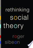 Rethinking Social Theory