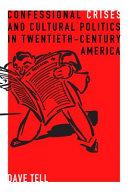 Pdf Confessional Crises and Cultural Politics in Twentieth-century America