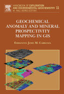Geochemical Anomaly and Mineral Prospectivity Mapping in GIS ebook