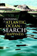 Crossing the Atlantic Ocean In Search of Happiness