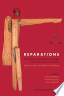 Reparations for Victims of Genocide, War Crimes and Crimes Against Humanity  : Systems in Place and Systems in the Making