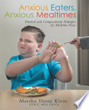 Anxious Eaters  Anxious Mealtimes Book PDF