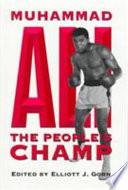 """Muhammad Ali: The People's Champ"" by Elliott J. Gorn"